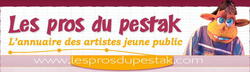 Spectacle pour enfants - animation enfant : lesprosdupestak