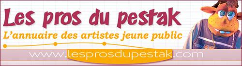 Annuaire du spectacle pour enfants : Les pros du pestak